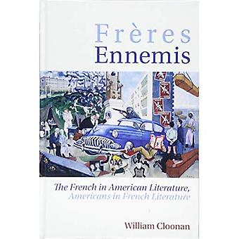 Freres Ennemis: The French in American Literature, Americans in French Literature