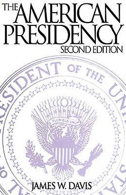 The American Presidency by Davis & James