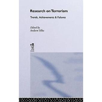 Research on Terrorism Trends Achievements and Failures by Silke & Andrew