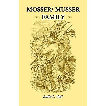Mosser Musser Family by Mott & Anita L.