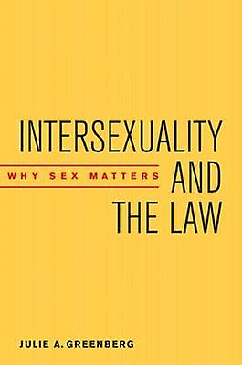 Intersexuality and the Law Why Sex Matters by vertberg & Julie A.