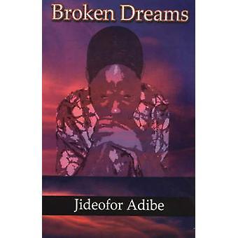 Zerbrochene Träume von Adibe & Jideofor Patrick