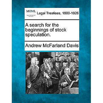 A search for the beginnings of stock speculation. by Davis & Andrew McFarland