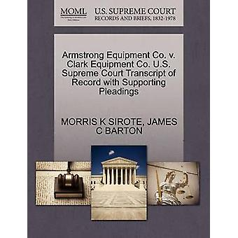 Armstrong Equipment Co. v. Clark Equipment Co. U.S. Supreme Court Transcript of Record with Supporting Pleadings by SIROTE & MORRIS K