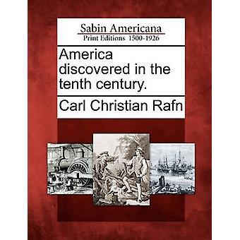 Amerika im zehnten Jahrhundert entdeckt. von Rafn & Carl Christian