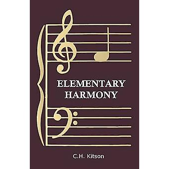 Elementary Harmony  In Three Parts by Kitson & C. H.