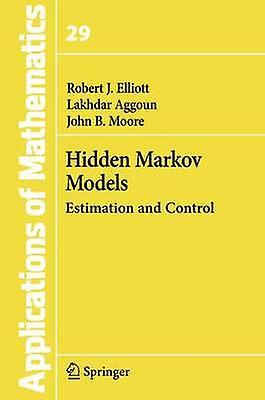 Hidden Markov Models  Estimation and Control by Elliott & Robert J