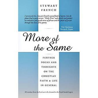 More of the Same weitere Gedichte und Gedanken über das christliche Glaubensleben in der Regel von Französisch & Stewart