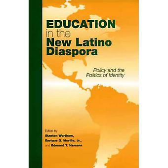 Education in the New Latino Diaspora Policy and the Politics of Identity by Wortham & Stanton