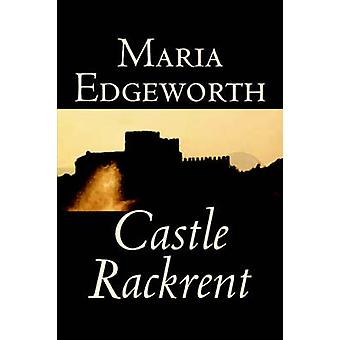 Castle Rackrent by Maria Edgeworth Fiction Classics Literary by Edgeworth & Maria