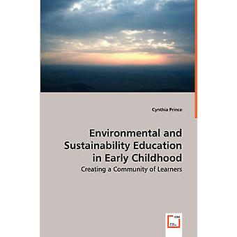 Miljø og bæredygtighed undervisning i den tidlige barndom at skabe et fællesskab af lærende af prins & Cynthia