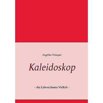 Kaleidoskop par Trmper & Angelika