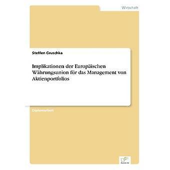 Implikationen der Europischen Whrungsunion fr das Management von Aktienportfolios by Gruschka & Steffen