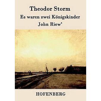 Es waren zwei Knigskinder John Riew af Storm & Theodor