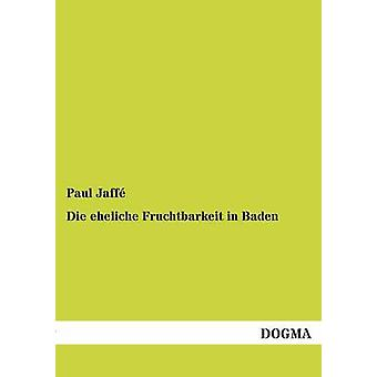 Die eheliche Fruchtbarkeit in Baden by Jaff & Paul