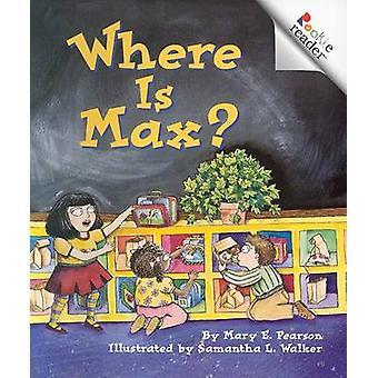 Where Is Max? by Mary E Pearson - Samantha Walker - 9780516270777 Book