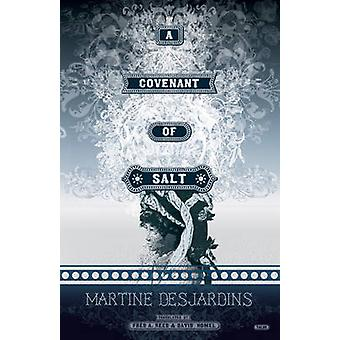 A Covenant of Salt by Martine Desjardins - David Homel - Fred A. Reed
