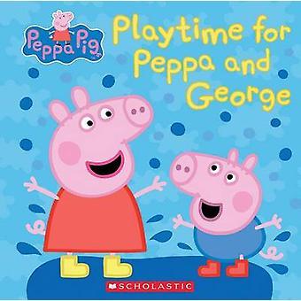 Play Time for Peppa and George (Peppa Pig) by Meredith Rusu - Eone -