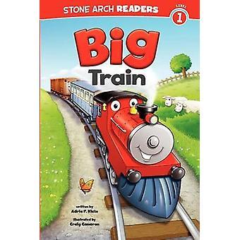 Big Train by Adria F Klein - Craig Cameron - 9781434248862 Book