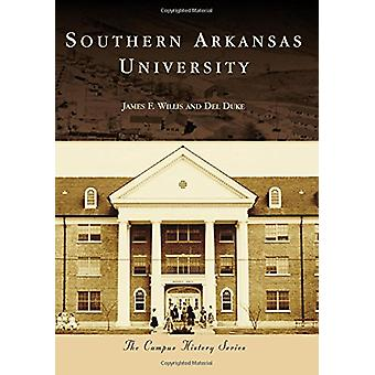 Southern Arkansas University by James F Willis - 9781467126656 Book