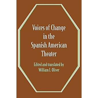Voices of Change in the Spanish American Theater - An Anthology by Wil