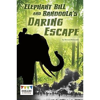 Elephant Bill and Bandoola's Daring Escape by Steven Otfinoski - 9781