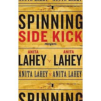 Spinning Side Kick by Anita Lahey - 9781550653212 Book