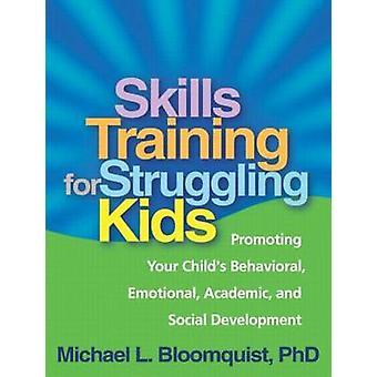Skills Training for Struggling Kids - Promoting Your Child's Behaviora