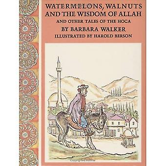 Watermelons, Walnuts, and the Wisdom of Allah, and Other Tales of the Hoca