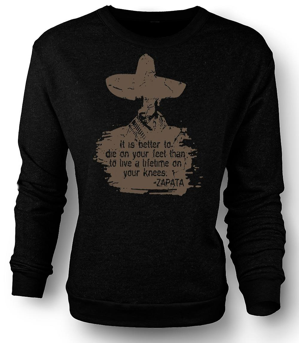 Mens Sweatshirt It Is Better To Die On Your Feet Zapata