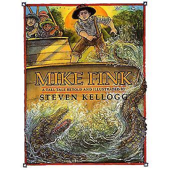 Mike Fink by Steven Kellogg - Steven Kellogg - 9780613083454 Book