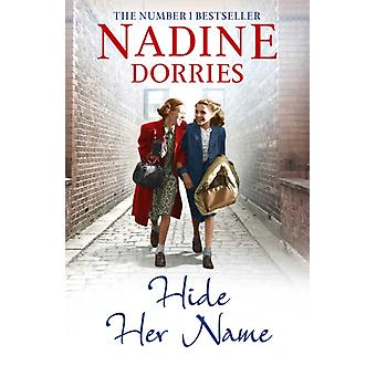 Hide Her Name (The Four Streets Trilogy) (Paperback) by Dorries Nadine