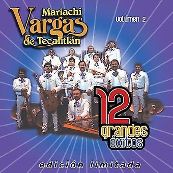 Mariachi Vargas De Tecalitlan - Mariachi Vargas De Tecalitlan: Vol. 2-12 Grandes Exitos [CD] USA importar