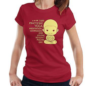 Yoga no Piss Me apagado camiseta para mujeres