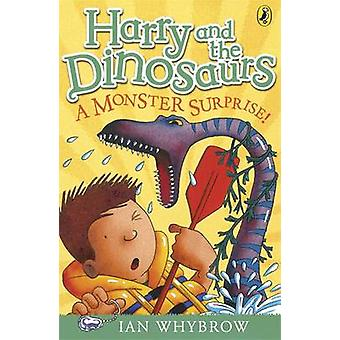Harry and the Dinosaurs A Monster Surprise by Ian Whybrow