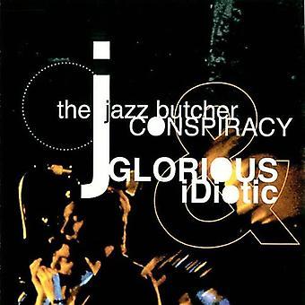 Jazz Butcher Conspiracy - Glorious & Idiotic [CD] USA import