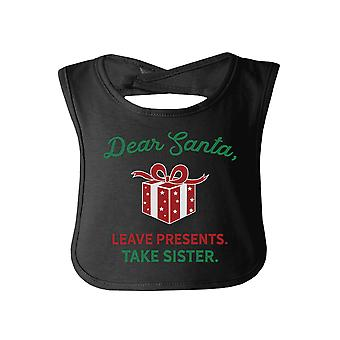 Dear Santa Take Sister Cute Christmas Gift Baby Bib For Baby Sister