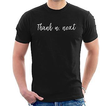 Thank U Next Men's T-Shirt