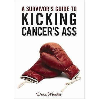 En overlevende Guide til sparker kræftformer røv af Mendes & Dena