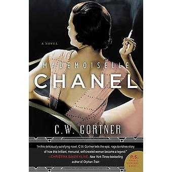 Mademoiselle Chanel - A Novel by C. W. Gortner - 9780062356437 Book