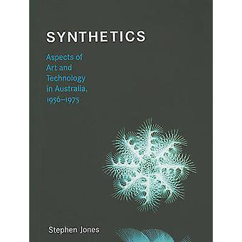 Synthétiques - Aspects de l'Art et de technologie en Australie - 1956-1975 par