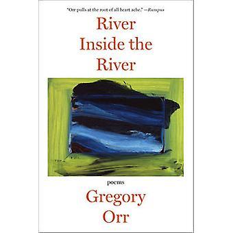 Joen sisällä River - runoja Gregory Orr - 9780393349955 kirja