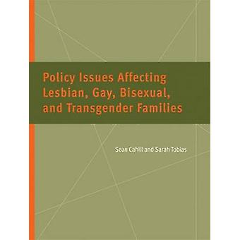 Policy Issues Affecting Lesbian - Gay - Bisexual - and Transgender Fa