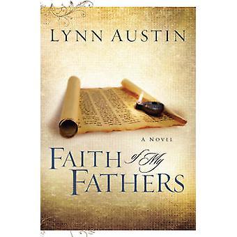 Faith of My Fathers by Lynn Austin - 9780764229923 Book
