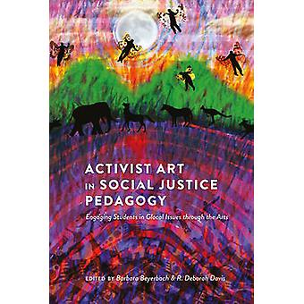 Activist Art in Social Justice Pedagogy - Engaging Students in Glocal