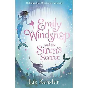 Emily Windsnap and the Siren's Secret - Book 4 by Liz Kessler - 978144