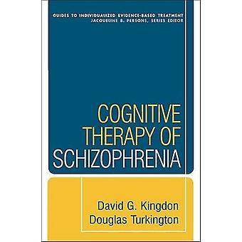 Cognitive Therapy of Schizophrenia by Douglas Turkington - David G. K