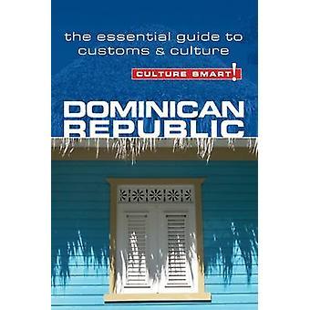 Dominican Republic - Culture Smart! - The Essential Guide to Customs a