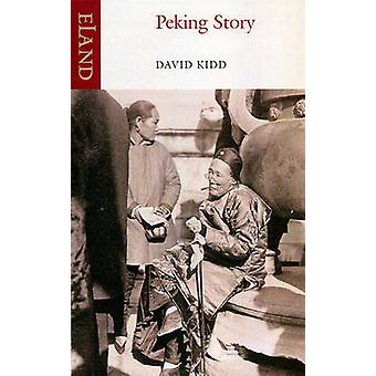 Peking Story by David Kidd - 9781906011000 Book