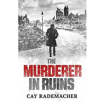 The Murderer in Ruins - 9781910050484 Book